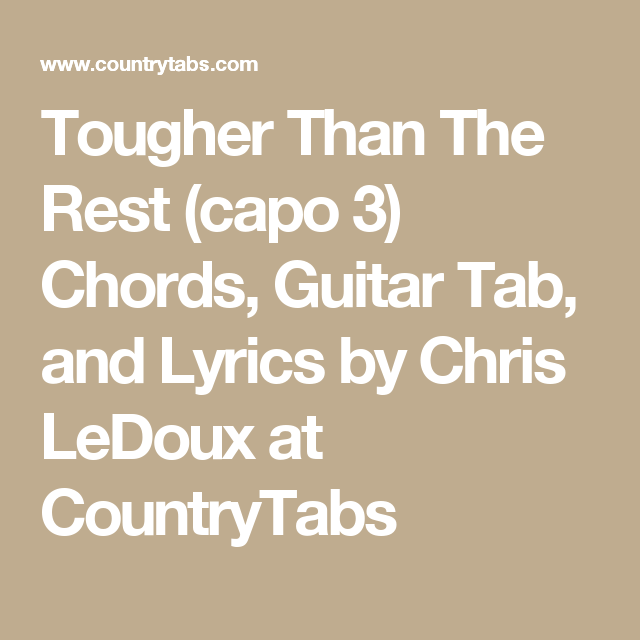 Tougher Than The Rest (capo 3) Chords, Guitar Tab, And