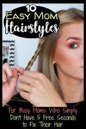 Einfache Mom Frisuren  Mom Hacks That WORK  einfache Mom Frisuren für kurzes langes oder mittellanges Haar um Muttertagen so viel einfacher zu machen