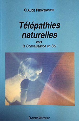 Télépathies naturelles vers la connaissance en soi by Claude Provencher http://www.amazon.ca/dp/2980293709/ref=cm_sw_r_pi_dp_JjsDvb1ZMJ60G