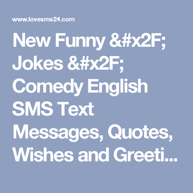 New funny jokes comedy english sms text messages quotes wishes new funny jokes comedy english sms text messages quotes wishes and greeting m4hsunfo