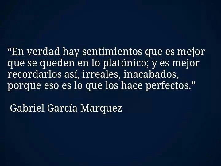 El Amor Platonico 3 Pinterest Quotes Gabriel Garcia Marquez