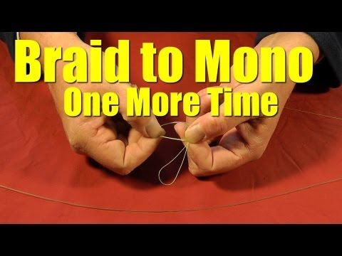 How to tie braided fishing line to monofilament or fluorocarbon how to tie braided fishing line to monofilament or fluorocarbon leader revisited fishing knot ccuart Image collections