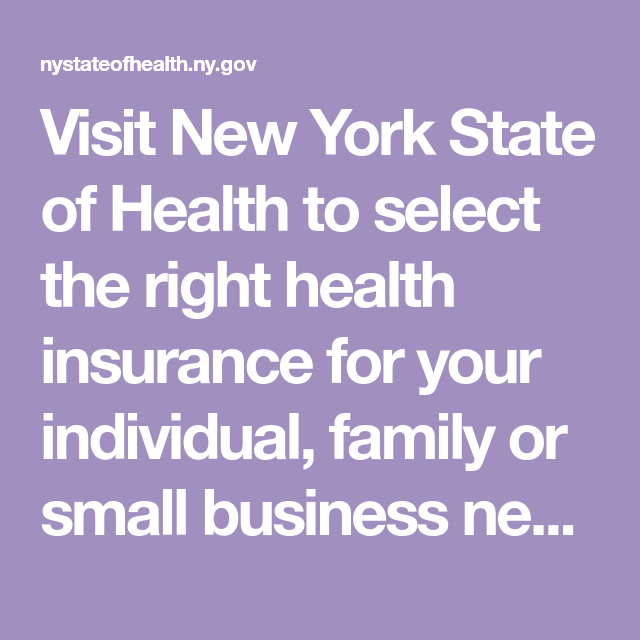 Visit New York State Of Health To Select The Right Health