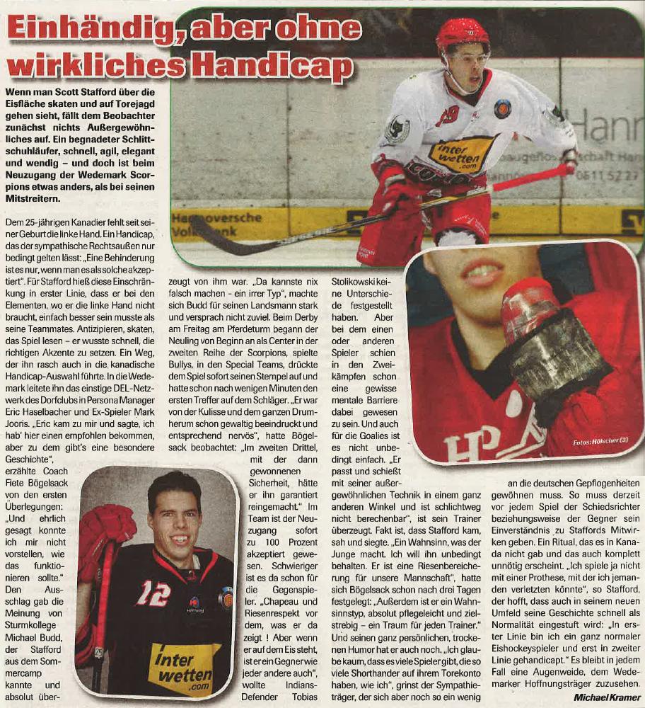 Eishockey News: Einhändig, aber ohne wirkliches Handicap  24 Jahre alt, in Kanada geboren, seit Kurzem Kontingentspieler bei den von Interwetten.com gesponserten ESC Wedemark Scorpions - die Rede ist von Scott Stafford. Soweit nichts Ungewöhnliches. Erst bei genauerem Hinsehen fällt auf, der Stürmer spielt mit nur einer Hand.  #ScottStafford #Stafford #WedemarkScorpions # Scorpions #EishockeyNews