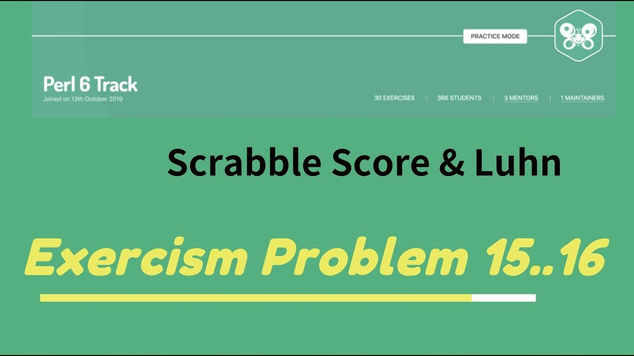 Solve Exercism Problems In Raku Perl 6 Scrabble Score Luhn Perl Solving Scores