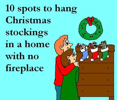 How can someone hang up Christmas stockings, in a home with no ...