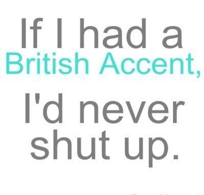 British Accents are my favorite rule to make during a game of kings