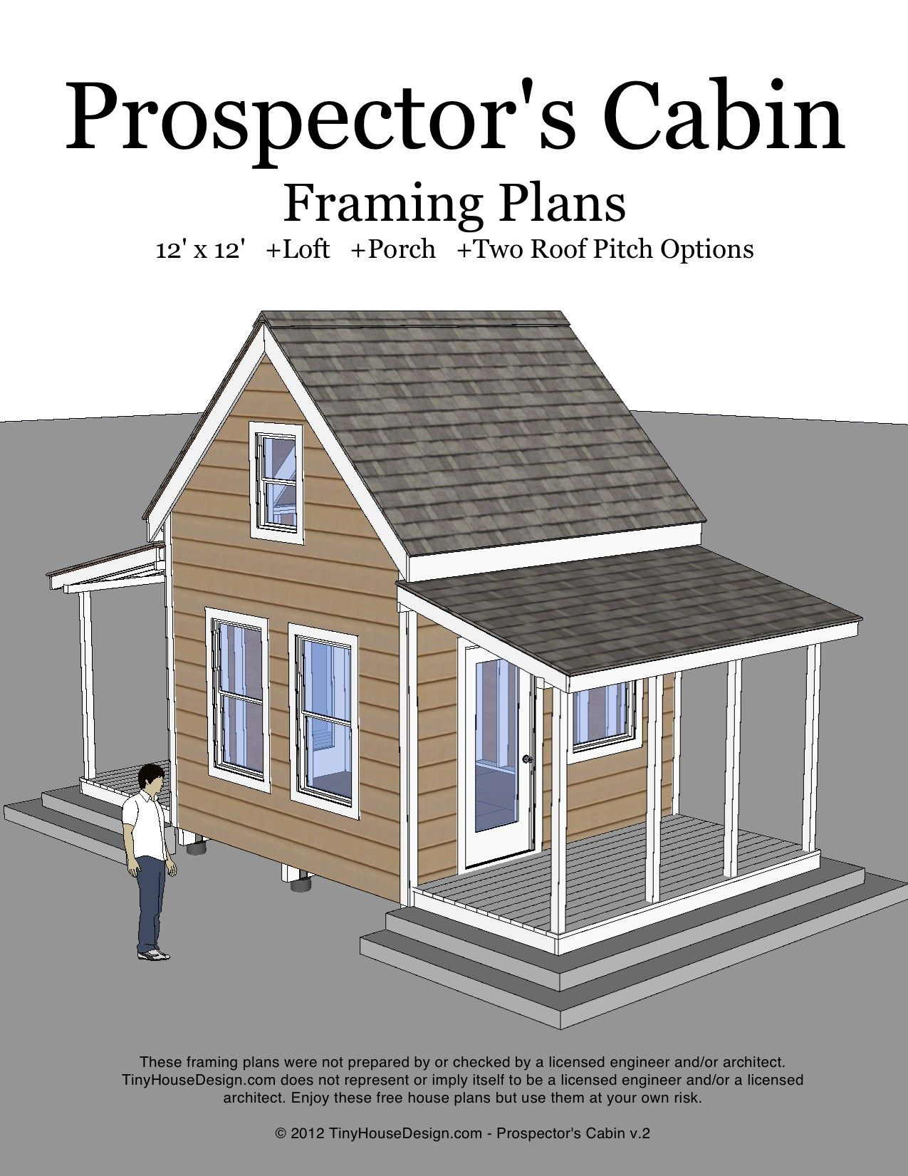 Prospector S Cabin V 2 12 X12 Loft Front Back Porch 8 12 12 12 Roof Pitch Pdf Format 47 Pages 9 9 Free House Plans Tiny House Plans Tiny House Design