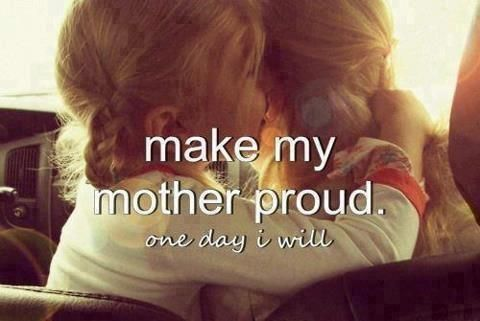 ☆Make my mother proud☆