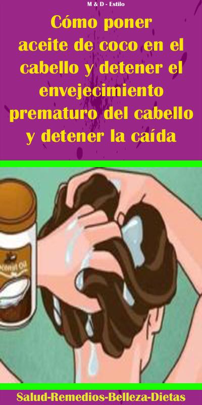 Cómo Poner Aceite De Coco En El Cabello Y Detener El Envejecimiento Prematuro Del Cabel Aceite De Coco Aceite De Coco Bajar De Peso Mascarillas Para El Cabello
