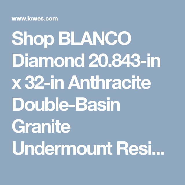 Shop BLANCO Diamond 20.843-in x 32-in Anthracite Double-Basin Granite Undermount Residential Kitchen Sink at Lowes.com