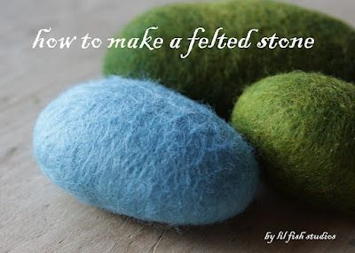Felted stone tuorial....Great idea for Easter next year..or in a bird's nest under a cloche