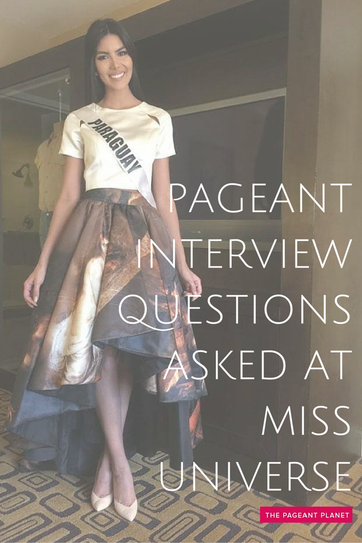 what kinds of pageant interview questions are asked at miss miss universe interview questions vary widely from year to year on stage they have