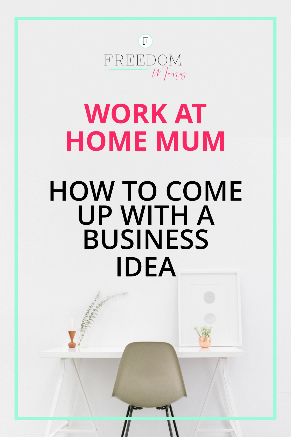 work at home mum, how to come up with a business idea that is right