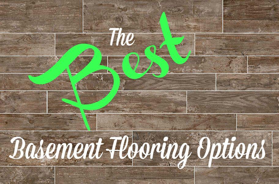 The Best Basement Flooring Options Best flooring for