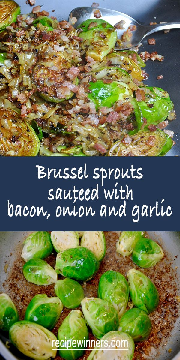 Brussel Sprouts Saut 233 Ed With Bacon Onion And Garlic