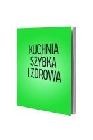 Kuchnia Szybka I Zdrowa E Book Książki Do Przeczytania