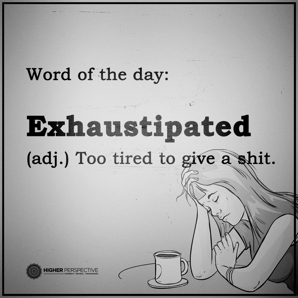 Exhaustipated Too Exhausted To Give A Shit Sarcasm Quotes Sarcastic Quotes Funny Quotes