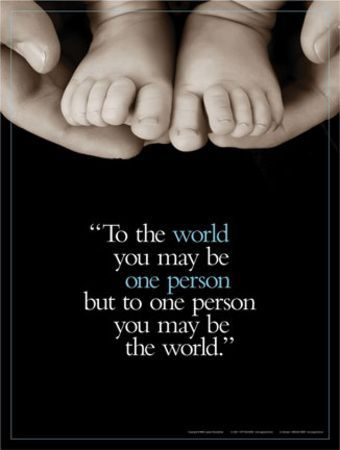 You are the world to someone