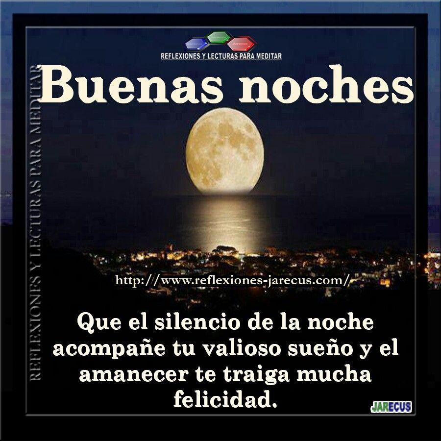 Buenas noches Que el silencio de la noche a pa±e tu valioso sue±o y el amanecer te traiga mucha felicidad