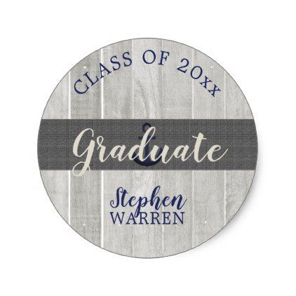 Rustic nautical graduate class of 2018 name classic round sticker round stickers