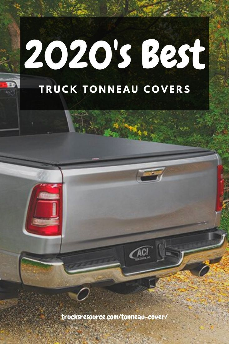 2020 Best Truck Tonneau Covers Complete Guide To Tonneau Covers In 2020 Tonneau Cover Truck Tonneau Covers Cool Trucks