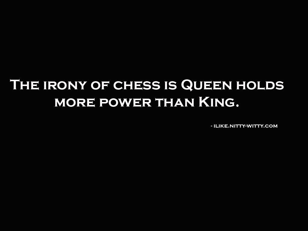 Irony of Chess! | Chess quotes, Queen quotes, Inspirational ...