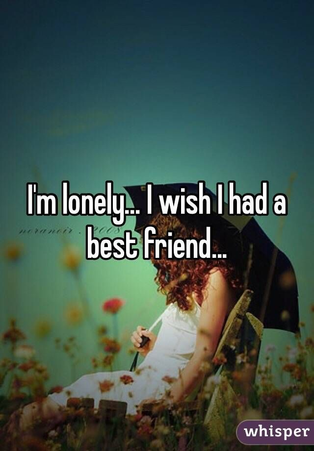 I Wish I Had A Best Friend Quotes : friend, quotes