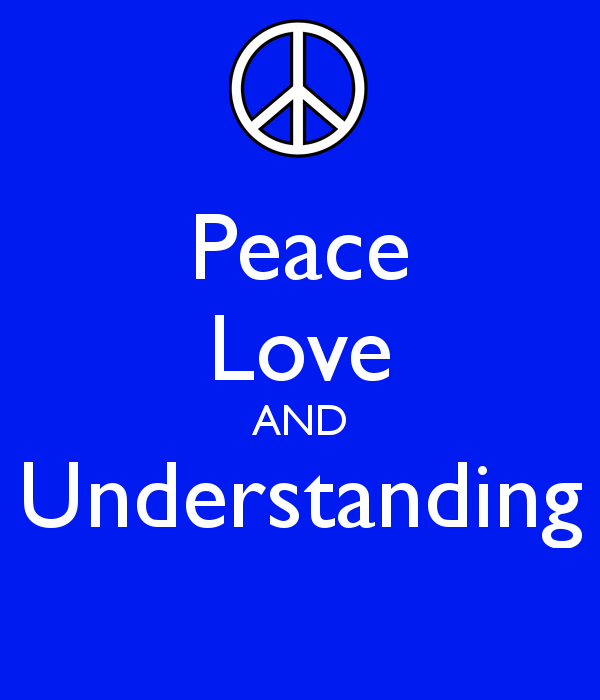 Peace Love And Understanding Quotes Peace Love And Understanding