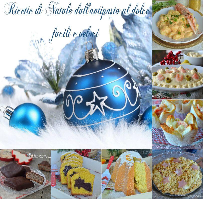 Speciale Natale Ricette.Speciale Natale Ricette Facili E Veloci Dall Antipasto Al