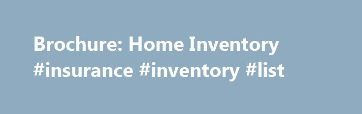 Brochure Home Inventory #insurance #inventory #list http\/\/energy - inventory list
