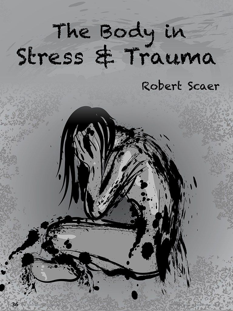 The Body in Stress & Trauma by Robert Scaer
