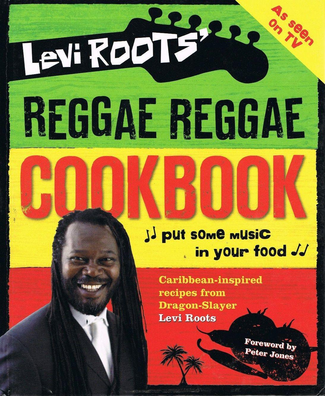Reggae Reggae Cookbook Levi roots, Roots reggae, Reggae