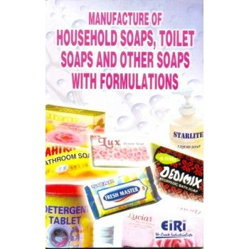 Manufacture Of House Hold Soaps, Toilet Soaps And Other Soaps With Formulations
