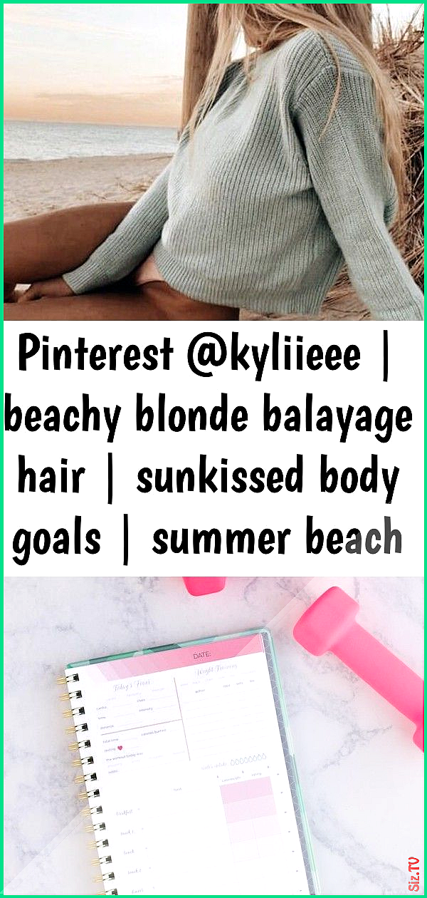 Pinterest kyliieee  beachy blonde balayage hair  sunkissed body goals  summer beach aesthetic 2 Pint...