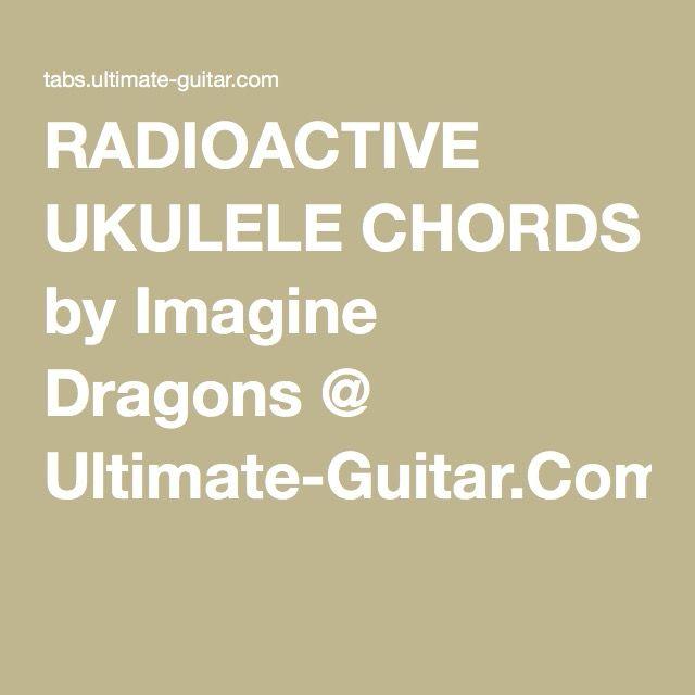 Radioactive Ukulele Chords By Imagine Dragons Ultimate Guitar