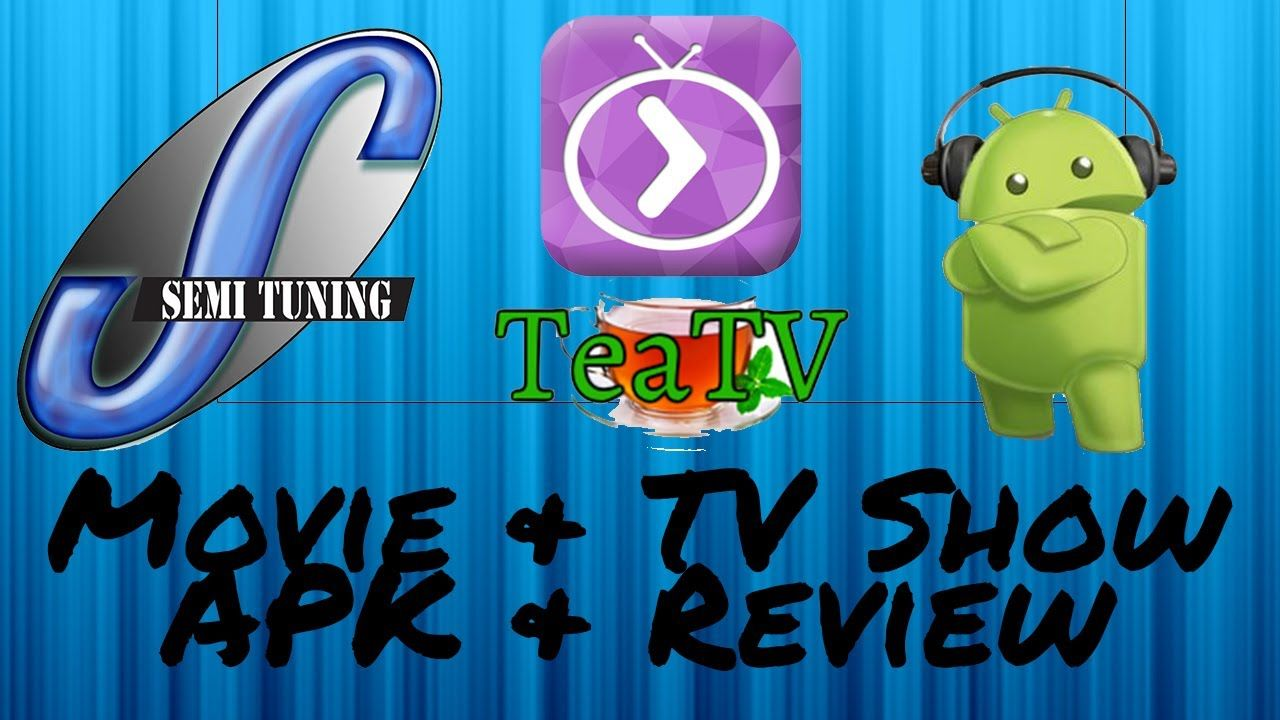 Tea TV APK & Review Movies and TV Shows ( Must Have
