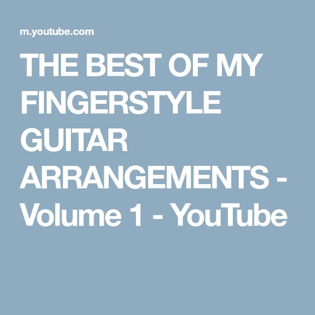 The Best Of My Fingerstyle Guitar Arrangements Volume 1 Youtube Fingerstyle Guitar Guitar Demons Imagine Dragons