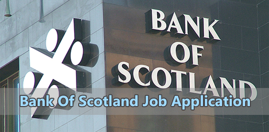 Bank of Scotland Job Vacancies And Opportunities Self