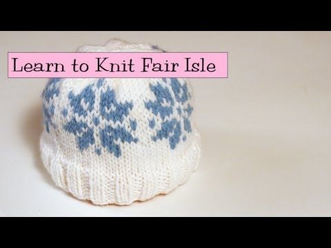 Great youtube series on how to knit fair isle for beginners. Super ...