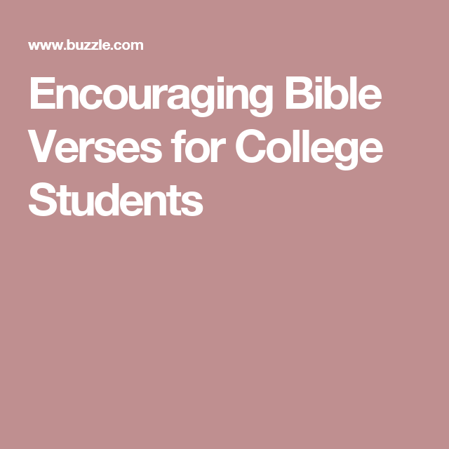 Encouraging Bible Verses for College Students | Encouraging bible ...