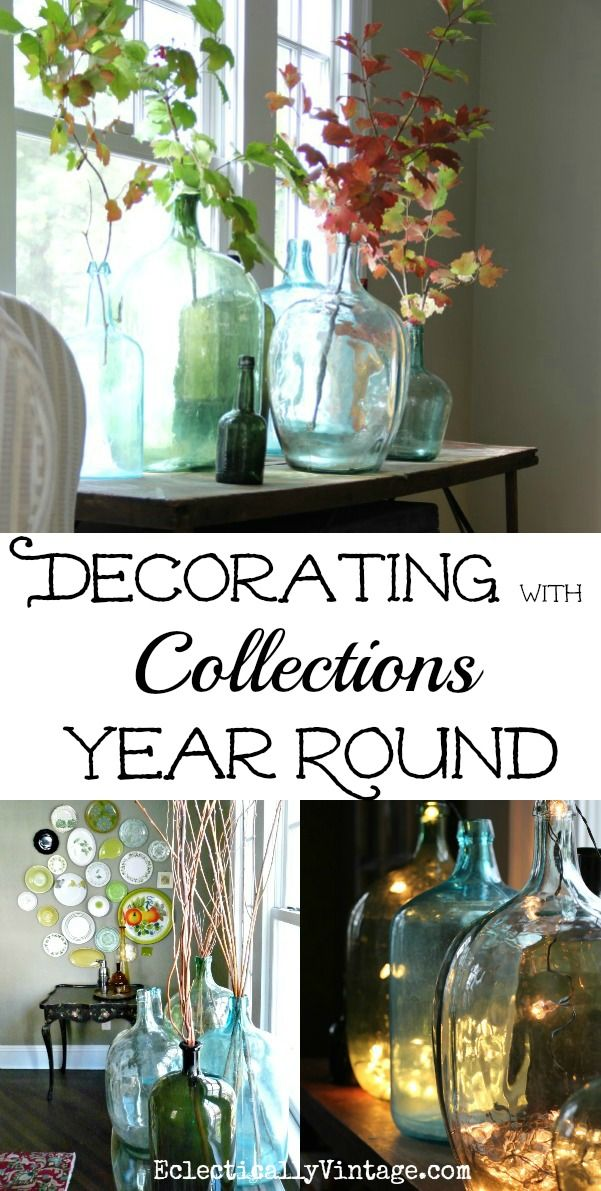 Decorating with Collections Year Round - How to display your favorite things differently all year long eclecticallyvintage.com