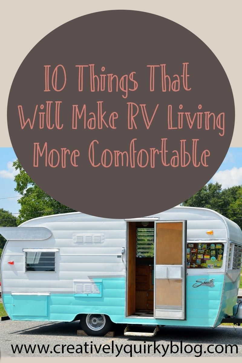 10 Things That Will Make RV Living More Comfortable | Creatively Quirky