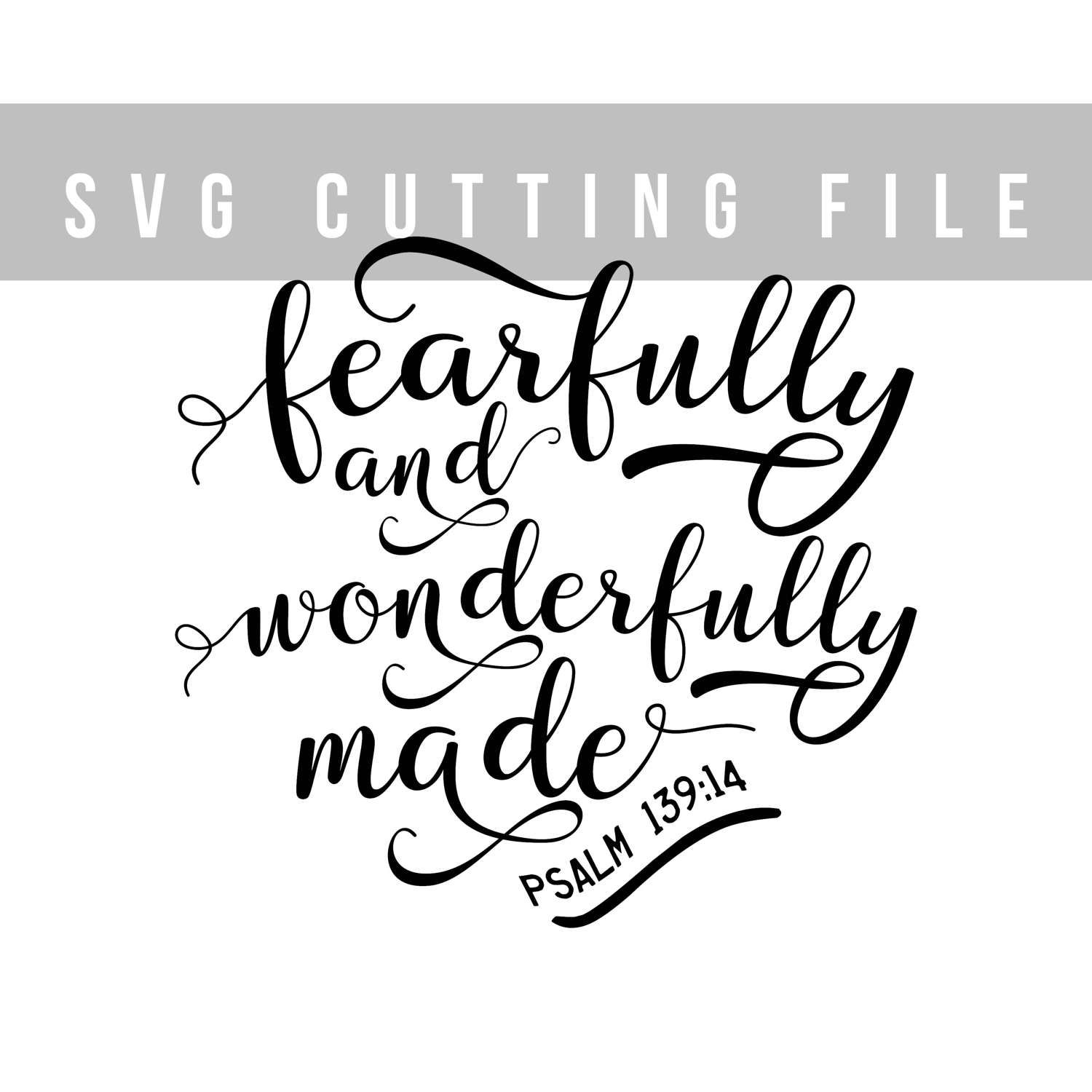 Fearfully And Wonderfully Made Svg File For Cut Bible