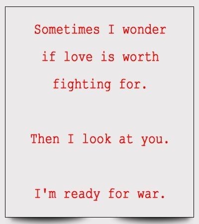 Youare Worth Fighting For Quotes Lovequotes Sometimes