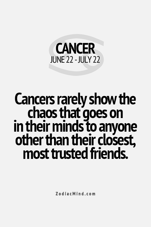 Cancer Zodiac Quotes Beauteous Cancers Rarely Show The Chaos That Goes On In Their Minds To Anyone . Decorating Inspiration