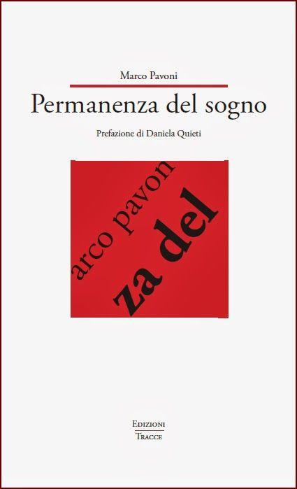 """""""Permanenza del sogno"""": sabato 5 aprile, alle ore 18.00, presso la libreria Libernauta, in via Teramo 27, a Pescara, si terrà la presentazione della raccolta poetica di Marco Pavoni. Non mancate!"""
