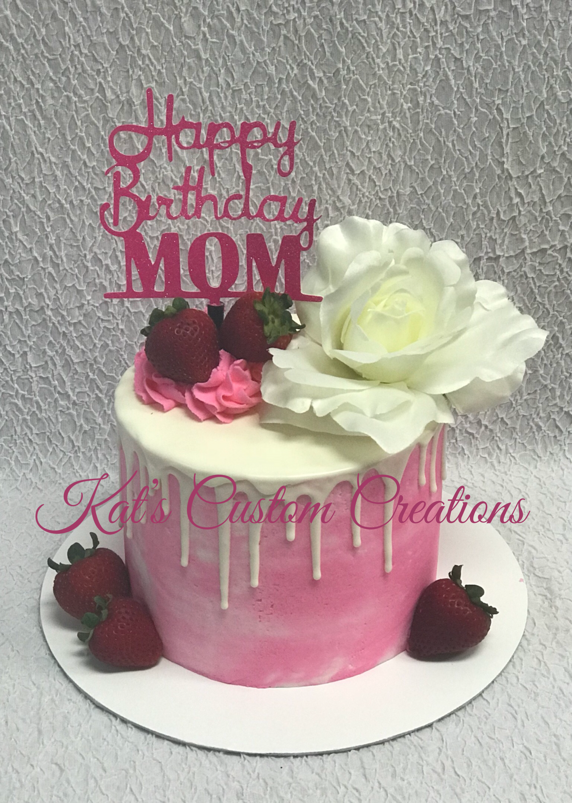 Happy Birthday Mom Pink And White Drip Cake Happy Birthday Mom Cake Mom Cake Happy Birthday Cake Pictures