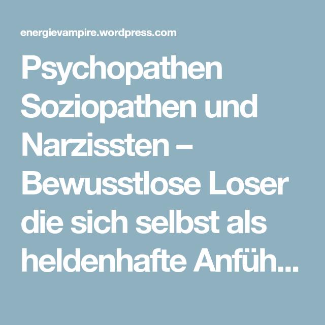 sprüche über narzissten Psychopathen Soziopathen und Narzissten – Bewusstlose Loser die  sprüche über narzissten