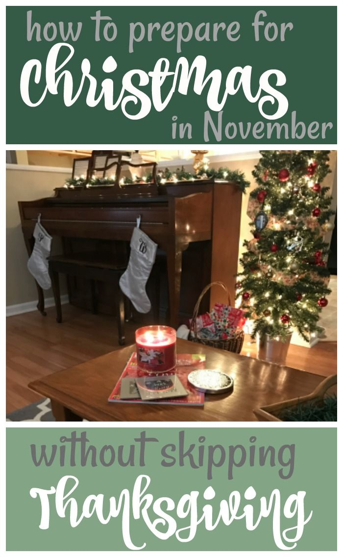 How To Prepare For Christmas In November Without Skipping Thanksgiving November Christmas Christmas Organization Christmas Planning